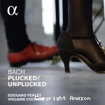 Bach Plucked / Unplucked
