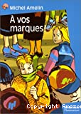 A vos marques !