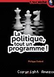 La politique, tout un programme