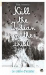 Kill the indian in the child