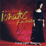 Angélique Ionatos canta Frida Kahlo : Alas Pa volar