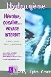 Héroíne, cocaíne, voyage interdit