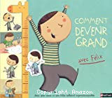 Comment devenir grand avec Félix