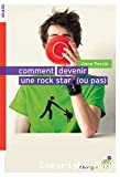 Comment devenir une rock star (ou pas