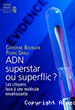 ADN superstar ou superflic ?