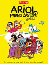 Ariol prend l'avion ! (et autres têtes en l'air)