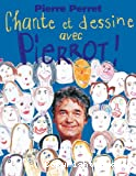 Chante et dessine avec Pierrot ! + 2 CD