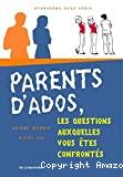 Parents d'ados, ces questions auxquelles vous êtes confrontés