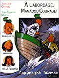 A l'abordage, Mamadou Courage!