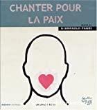 Chanter pour la paix + 1 CD