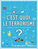 C'est quoi, le terrorisme?
