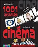 1001 Activites Autour du Cinema